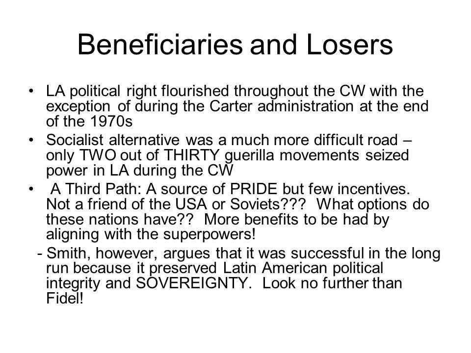 Beneficiaries and Losers LA political right flourished throughout the CW with the exception of during the Carter administration at the end of the 1970
