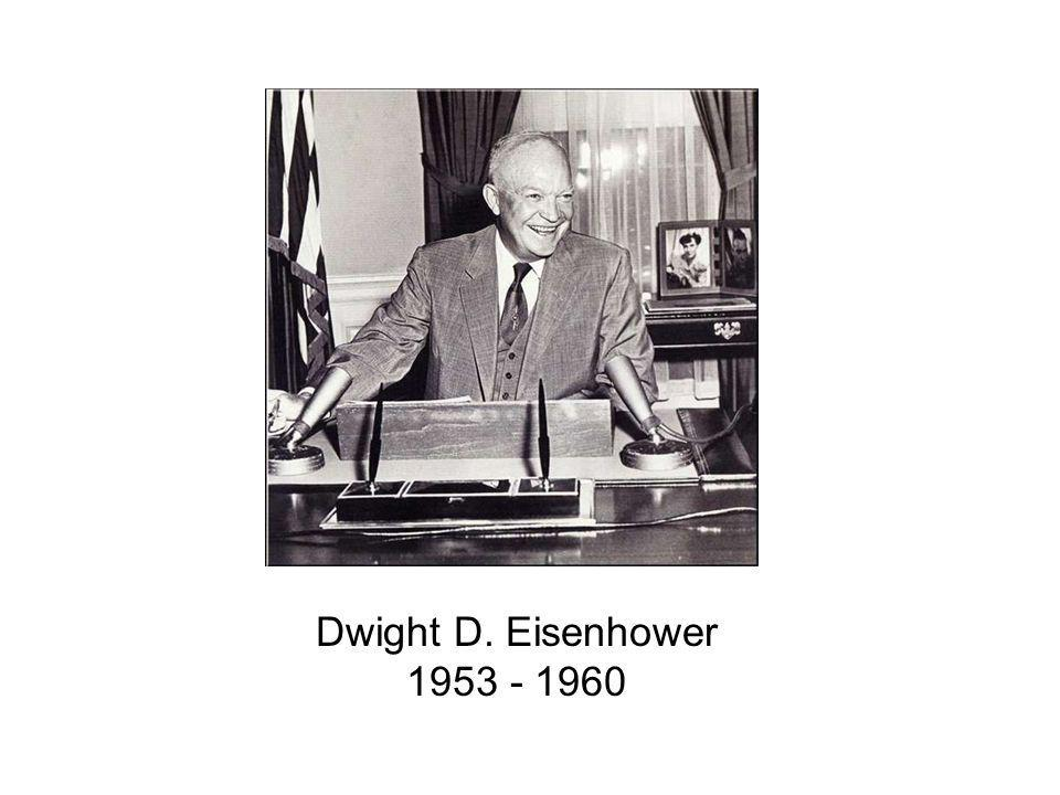 Dwight D. Eisenhower 1953 - 1960