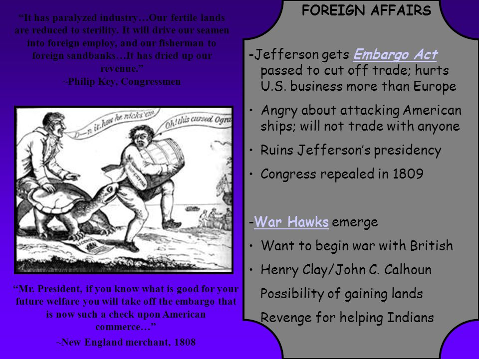 FOREIGN AFFAIRS -Jefferson gets Embargo Act passed to cut off trade; hurts U.S.