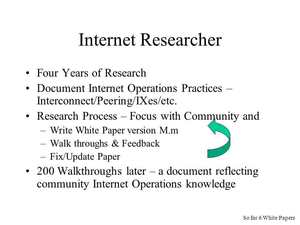 Internet Researcher Four Years of Research Document Internet Operations Practices – Interconnect/Peering/IXes/etc.