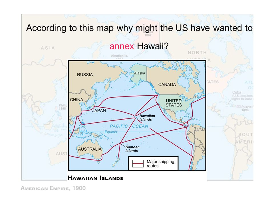 According to this map why might the US have wanted to annex Hawaii?