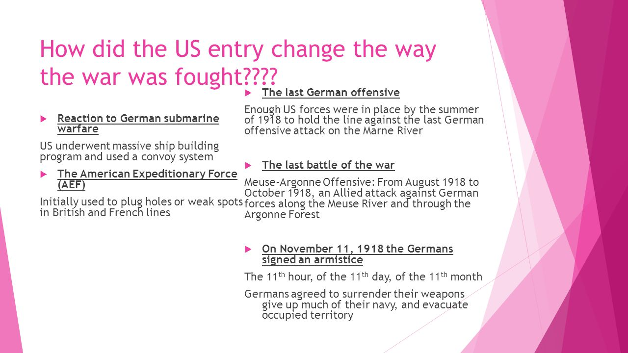 How did the US entry change the way the war was fought???.