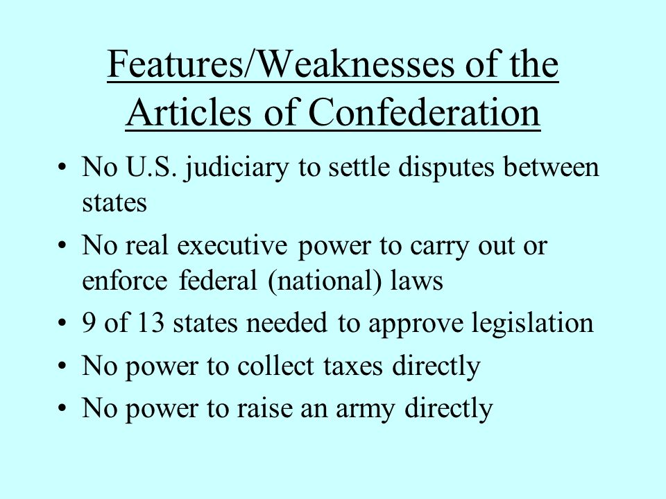 Features/Weaknesses of the Articles of Confederation No U.S.