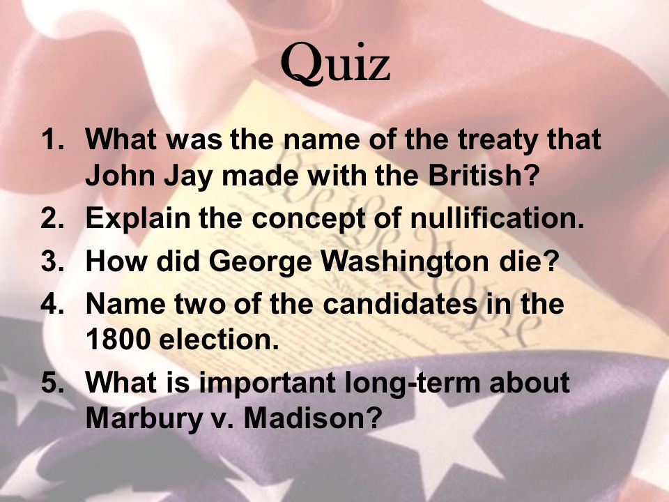 Quiz 1.What was the name of the treaty that John Jay made with the British.