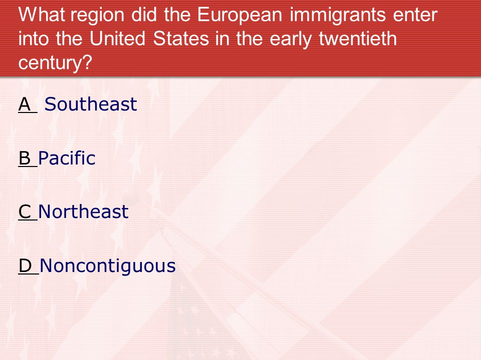 What region did the European immigrants enter into the United States in the early twentieth century.
