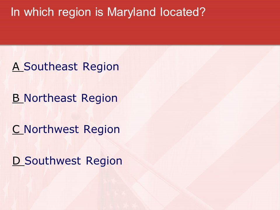 Sorry! A region is an area or group of states.