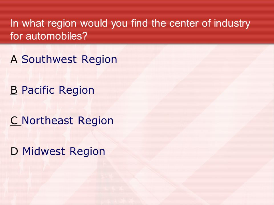 In what region would you find the center of industry for automobiles.