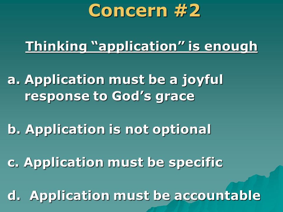 Concern #2 Concern #2 Thinking application is enough a.