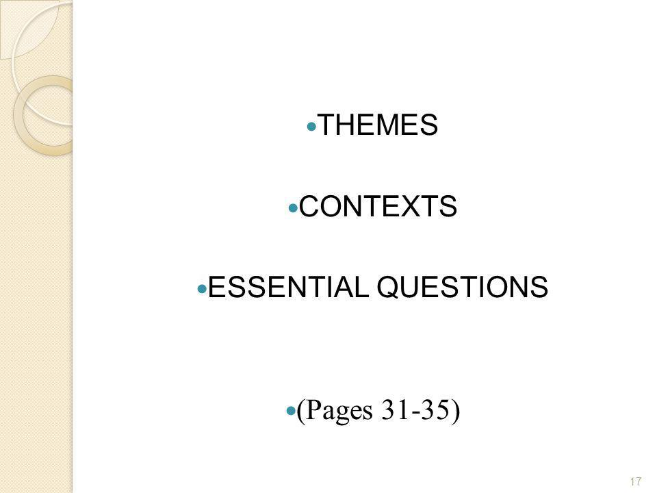 17 THEMES CONTEXTS ESSENTIAL QUESTIONS (Pages 31-35)