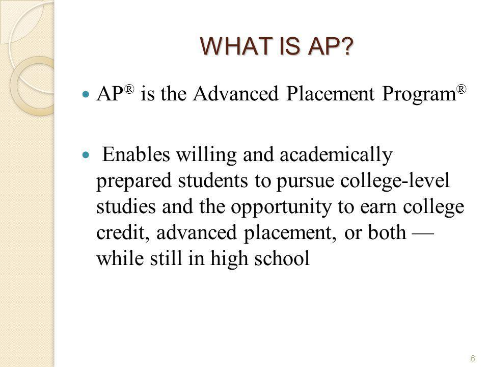 7 CONTINUATION AP ® Exams are given each year in Thursday, May 7 th at 8 am Students who earn a qualifying score on an AP Exam are typically eligible to receive college credit and/or placement into advanced courses in college