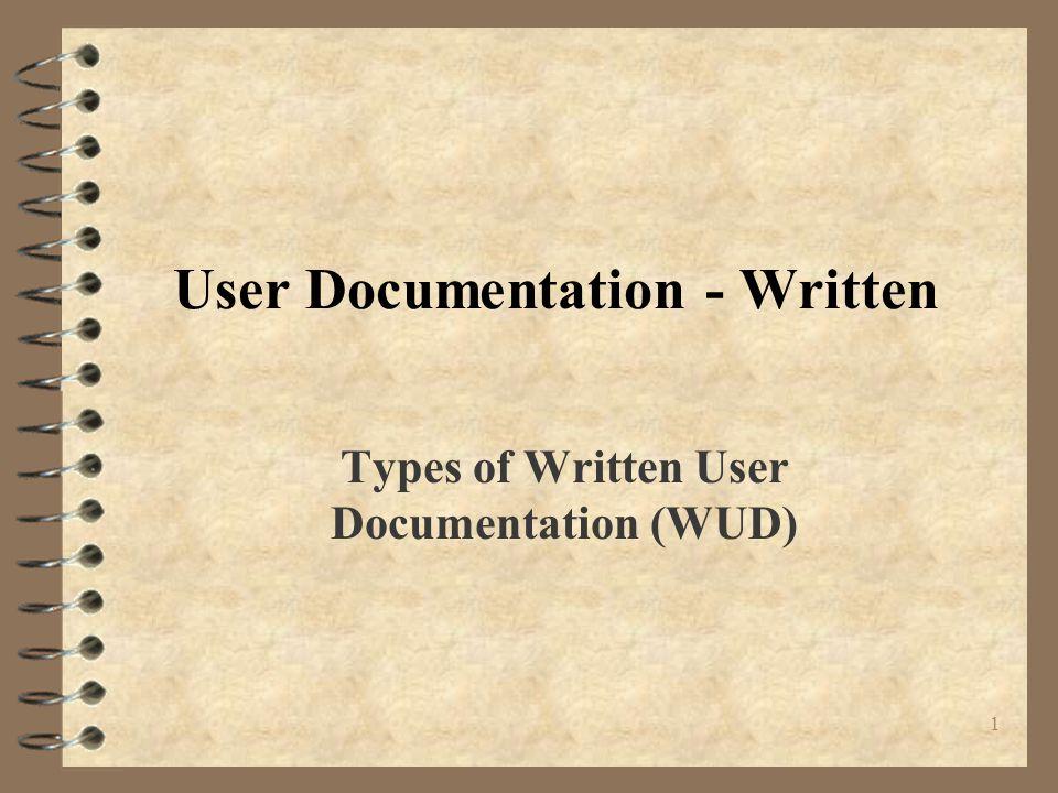 1 User Documentation - Written Types of Written User Documentation (WUD)