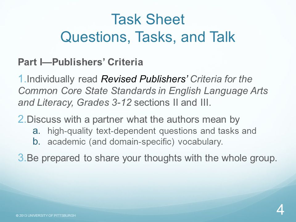 © 2013 UNIVERSITY OF PITTSBURGH Task Sheet Questions, Tasks, and Talk Part I—Publishers' Criteria 1.
