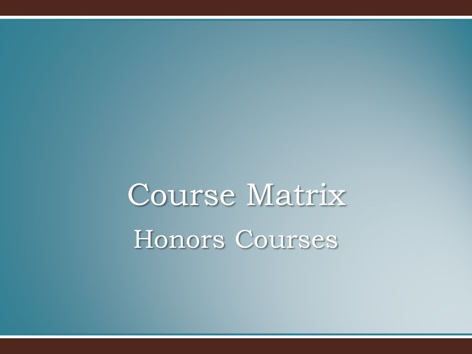 Honors Courses Course Matrix