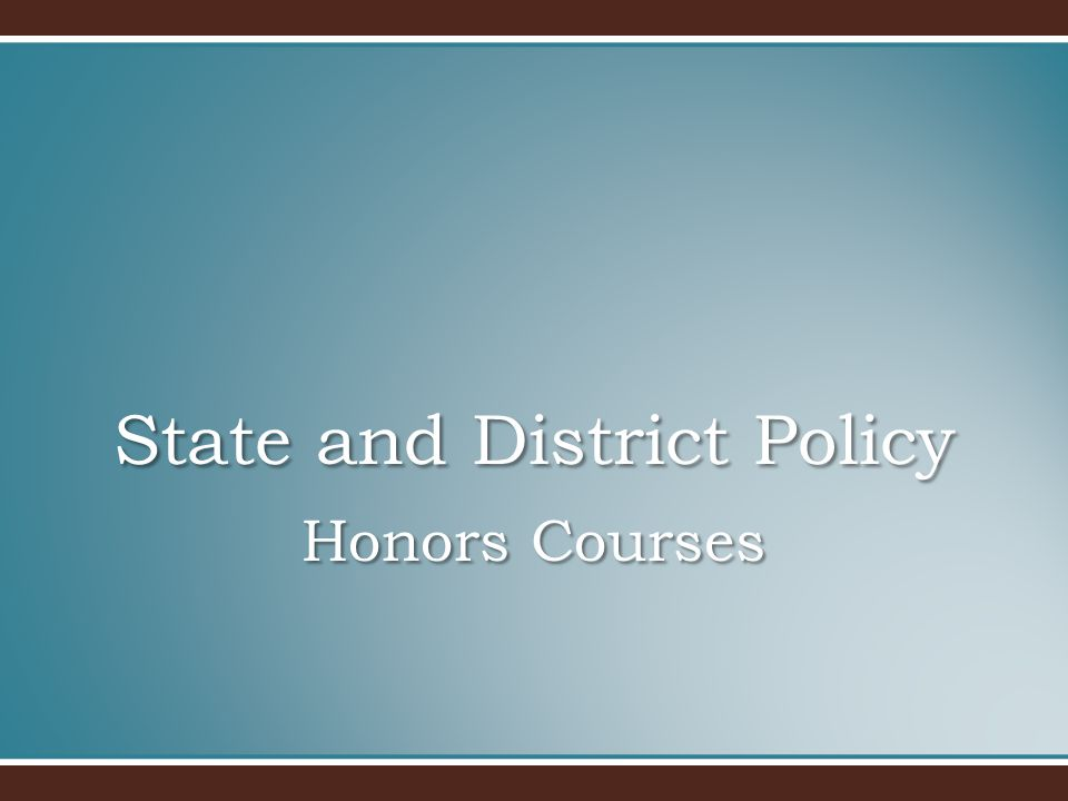 Honors Courses State and District Policy