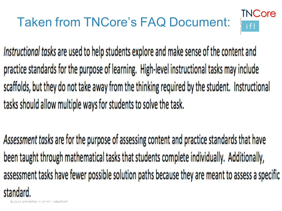 © 2013 UNIVERSITY OF PITTSBURGH Taken from TNCore's FAQ Document: