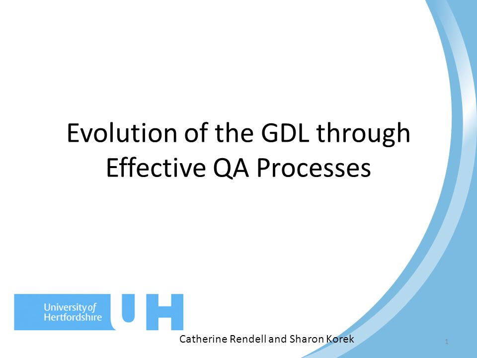 1 Evolution of the GDL through Effective QA Processes Catherine Rendell and Sharon Korek