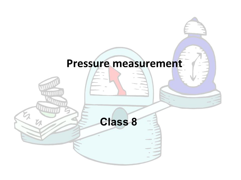 Class 8 Pressure measurement