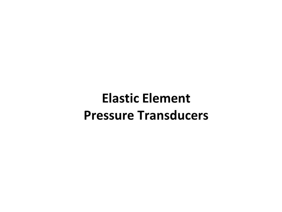Elastic Element Pressure Transducers