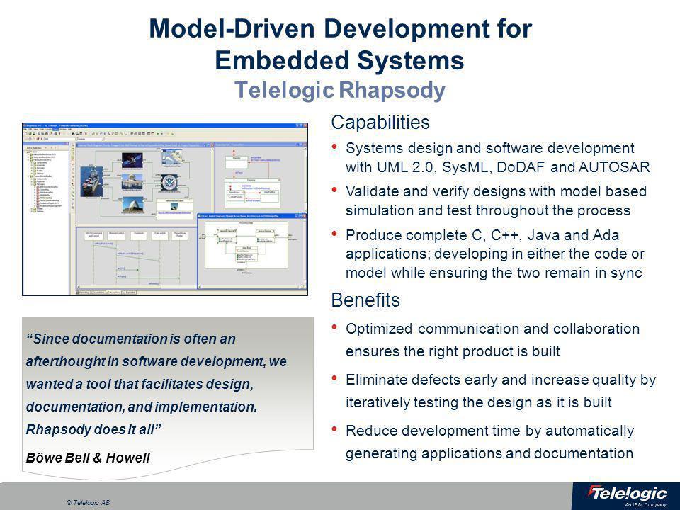 "a © Telelogic AB Model-Driven Development for Embedded Systems Telelogic Rhapsody ""Since documentation is often an afterthought in software developmen"