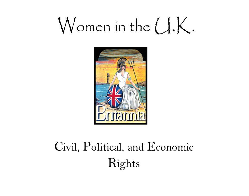 W omen in the U.K. C ivil, P olitical, and E conomic R ights