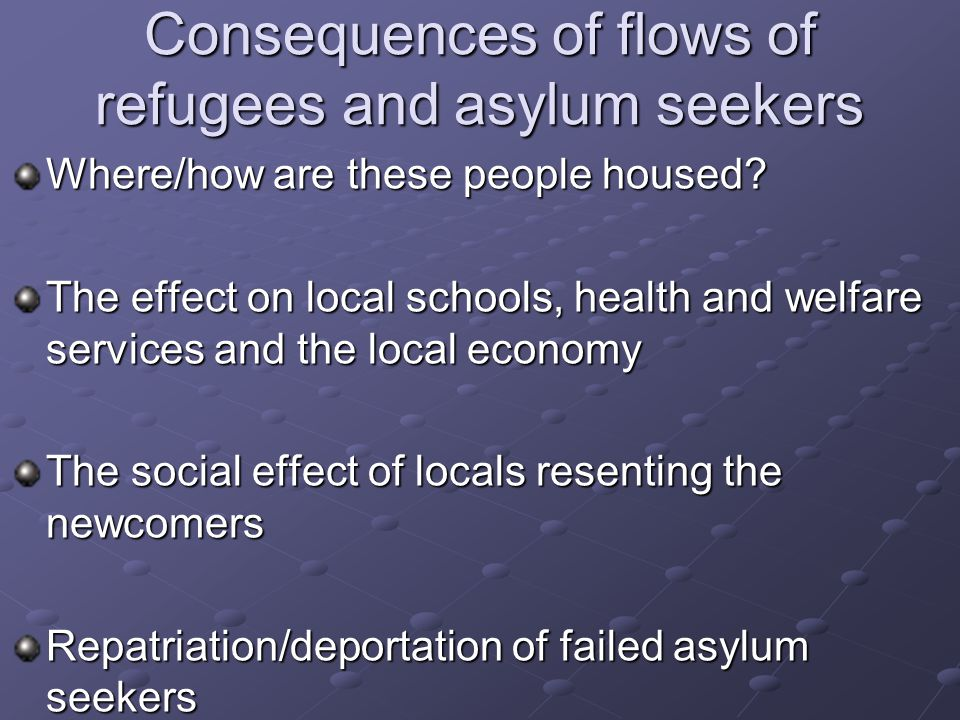 Consequences of flows of refugees and asylum seekers Where/how are these people housed.
