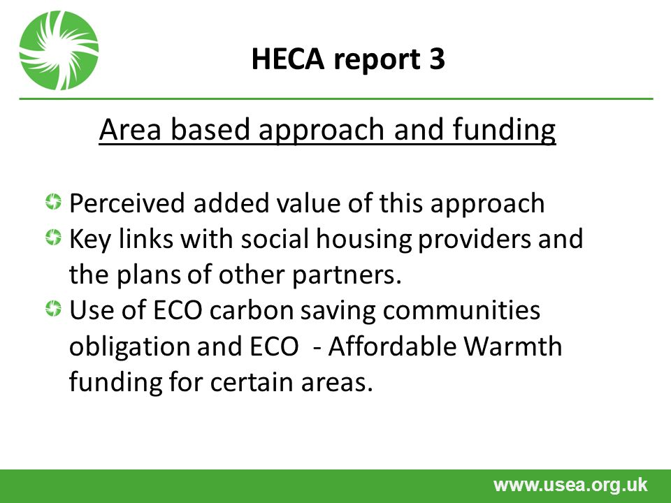 www.usea.org.uk HECA report 4 Delivery and time frame Consortium or single council report.