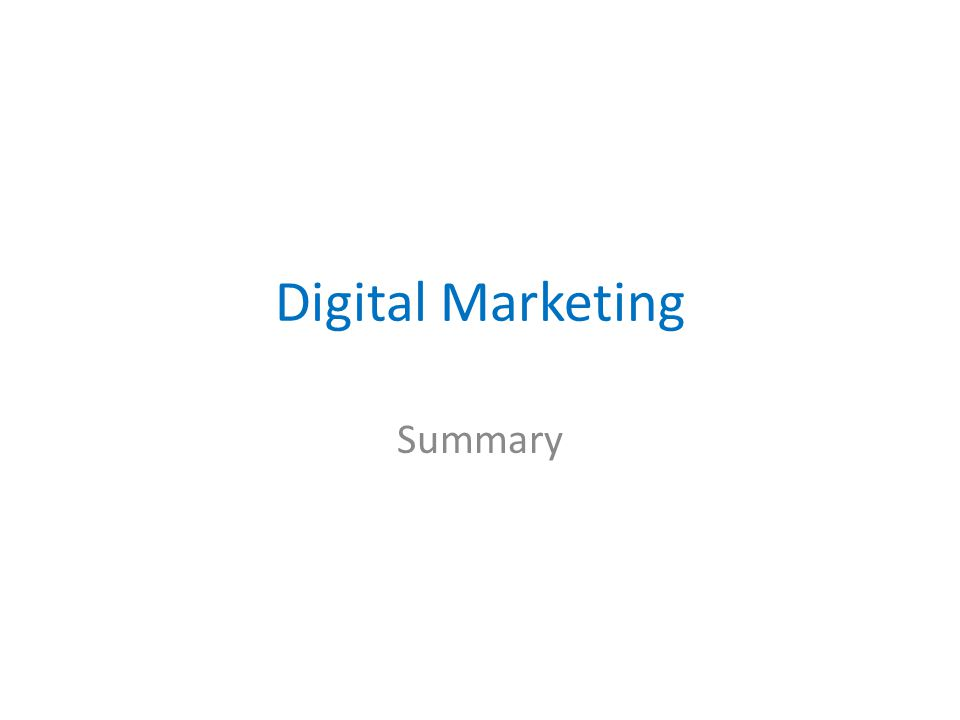 Digital Marketing Summary