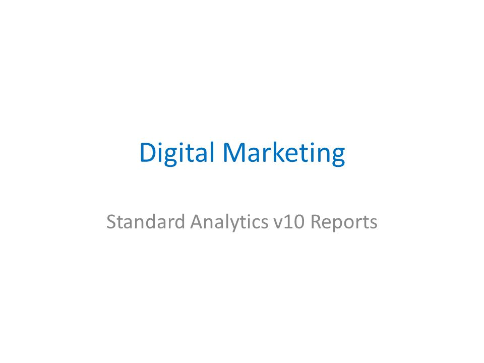 Digital Marketing Standard Analytics v10 Reports