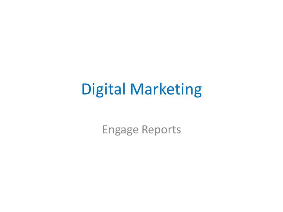 Digital Marketing Engage Reports