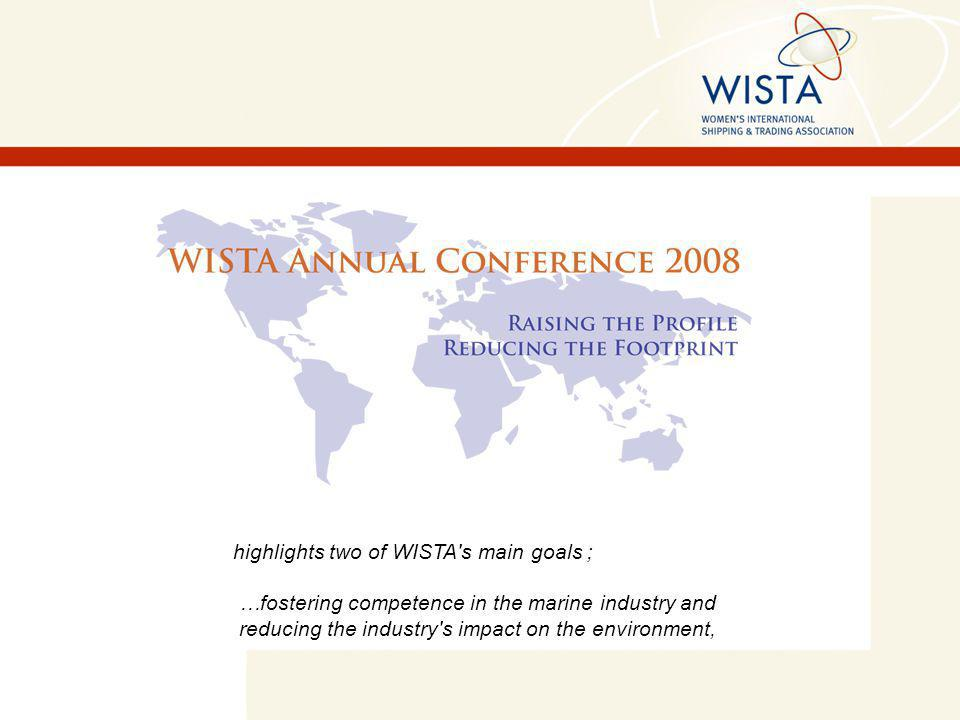 highlights two of WISTA s main goals ; …fostering competence in the marine industry and reducing the industry s impact on the environment,