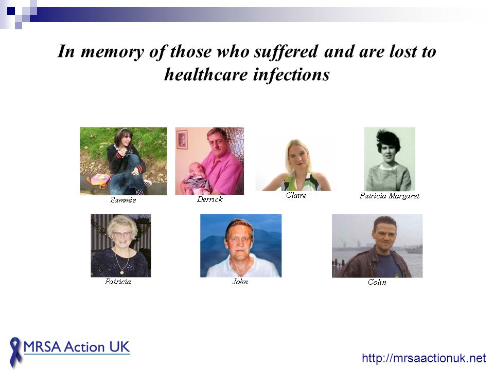 In memory of those who suffered and are lost to healthcare infections http://mrsaactionuk.net
