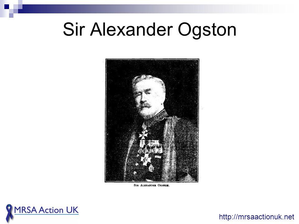 Sir Alexander Ogston http://mrsaactionuk.net