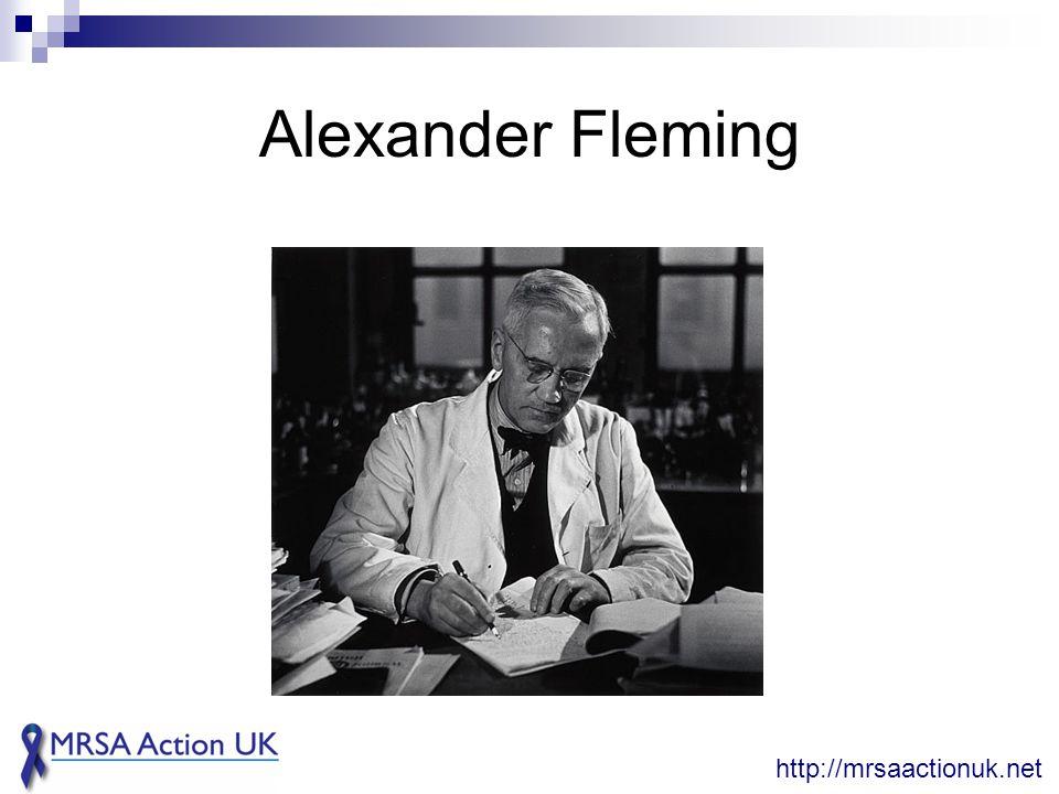 Alexander Fleming http://mrsaactionuk.net