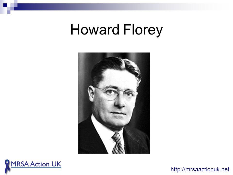 Howard Florey http://mrsaactionuk.net