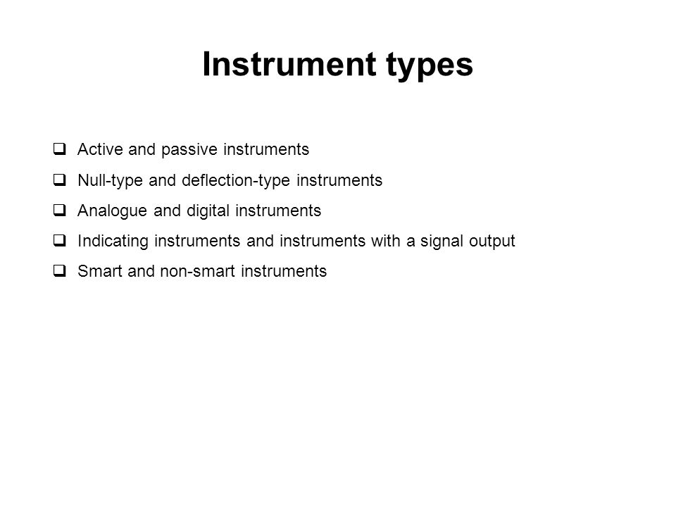 Smart and non-smart instruments  Self calibration capability  Self-diagnosis of faults  Compensation for random errors  Adjustment for measurement non-linearities