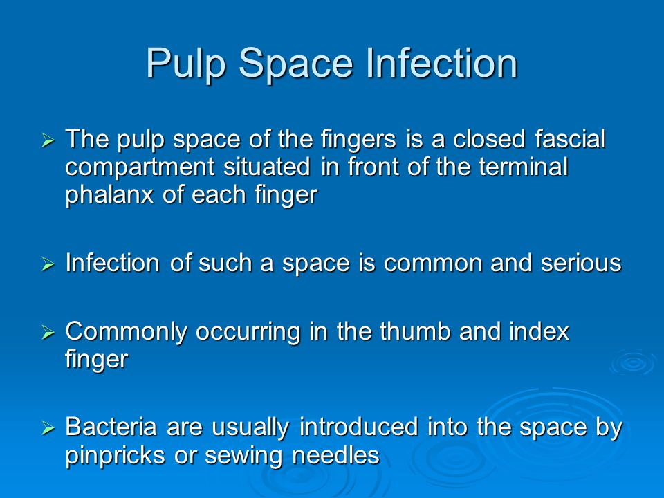 Pulp Space Infection  The pulp space of the fingers is a closed fascial compartment situated in front of the terminal phalanx of each finger  Infect