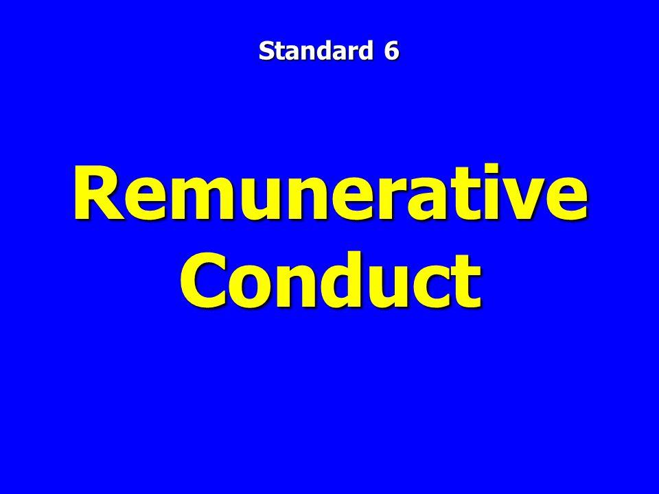 Remunerative Conduct Standard 6