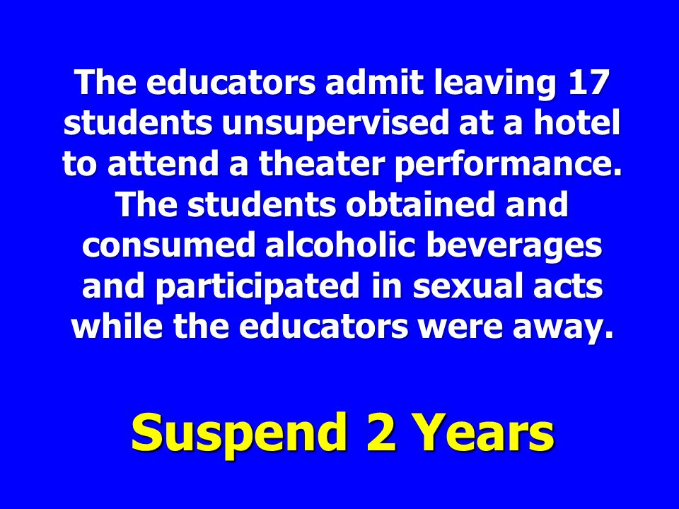 The educators admit leaving 17 students unsupervised at a hotel to attend a theater performance.