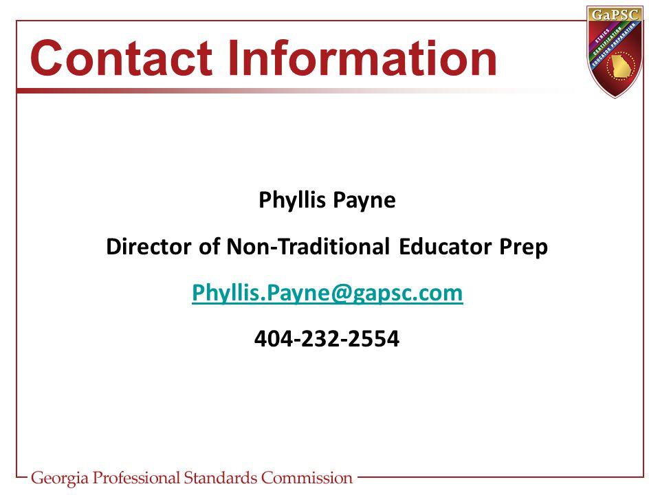 Contact Information Phyllis Payne Director of Non-Traditional Educator Prep Phyllis.Payne@gapsc.com 404-232-2554