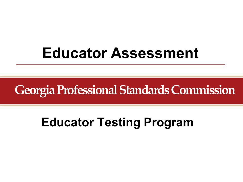 Educator Assessment Educator Testing Program