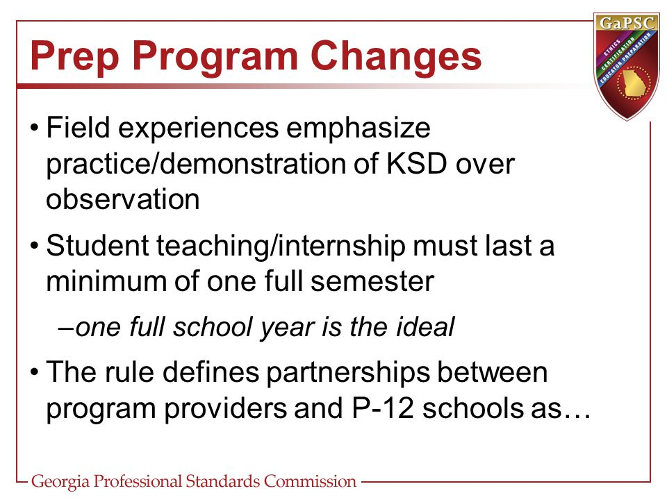 Partnerships Collaborative relationships between program providers and P-12 schools … formalized and focused on continuous school improvement and student achievement through the preparation of candidates and professional development of P-20 educators.