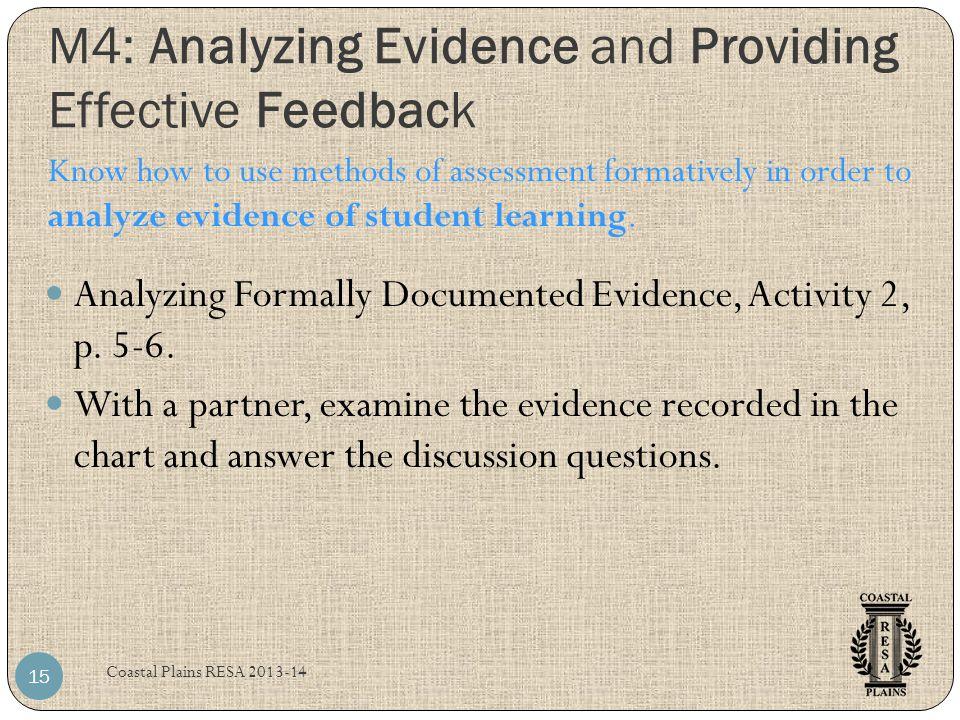 M4: Analyzing Evidence and Providing Effective Feedback Coastal Plains RESA 2013-14 15 Analyzing Formally Documented Evidence, Activity 2, p. 5-6. Wit