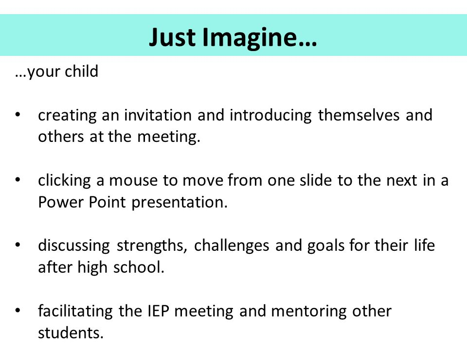 …your child creating an invitation and introducing themselves and others at the meeting. clicking a mouse to move from one slide to the next in a Powe