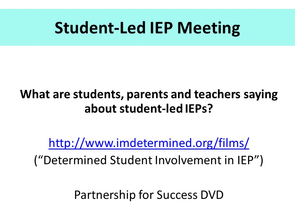 """Student-Led IEP Meeting What are students, parents and teachers saying about student-led IEPs? http://www.imdetermined.org/films/ (""""Determined Student"""