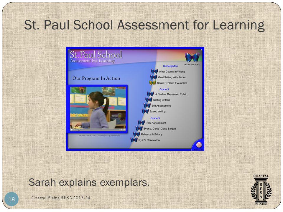 Sarah explains exemplars. Coastal Plains RESA 2013-14 18 St. Paul School Assessment for Learning