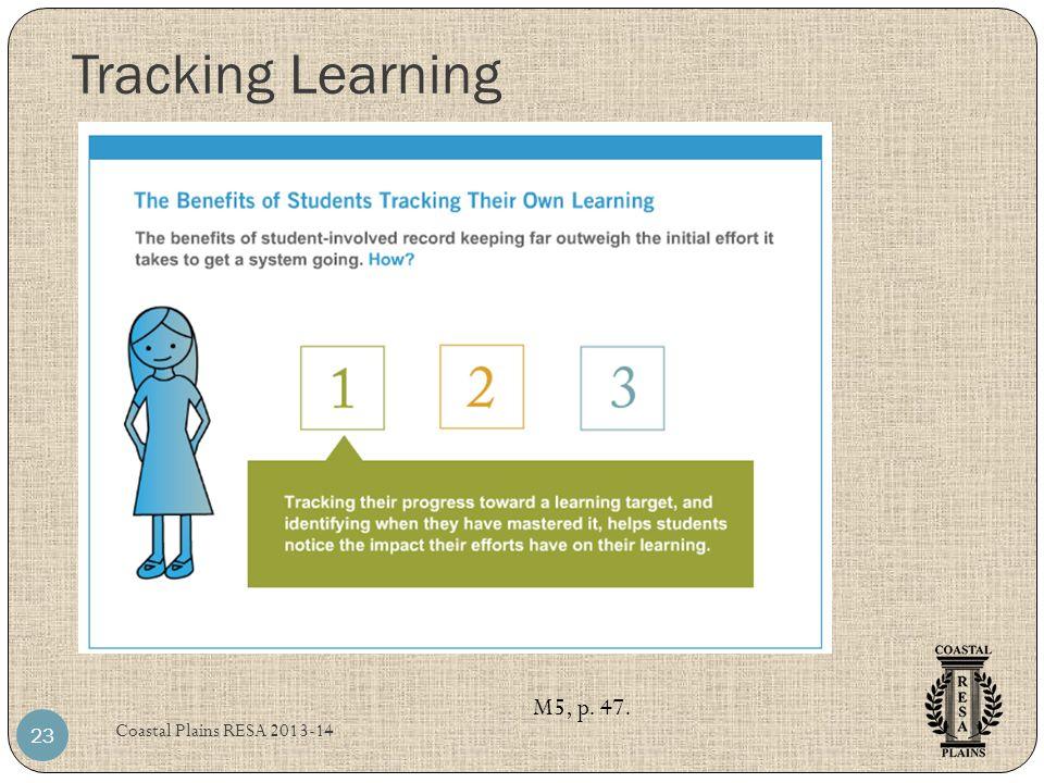 Coastal Plains RESA 2013-14 23 M5, p. 47. Tracking Learning