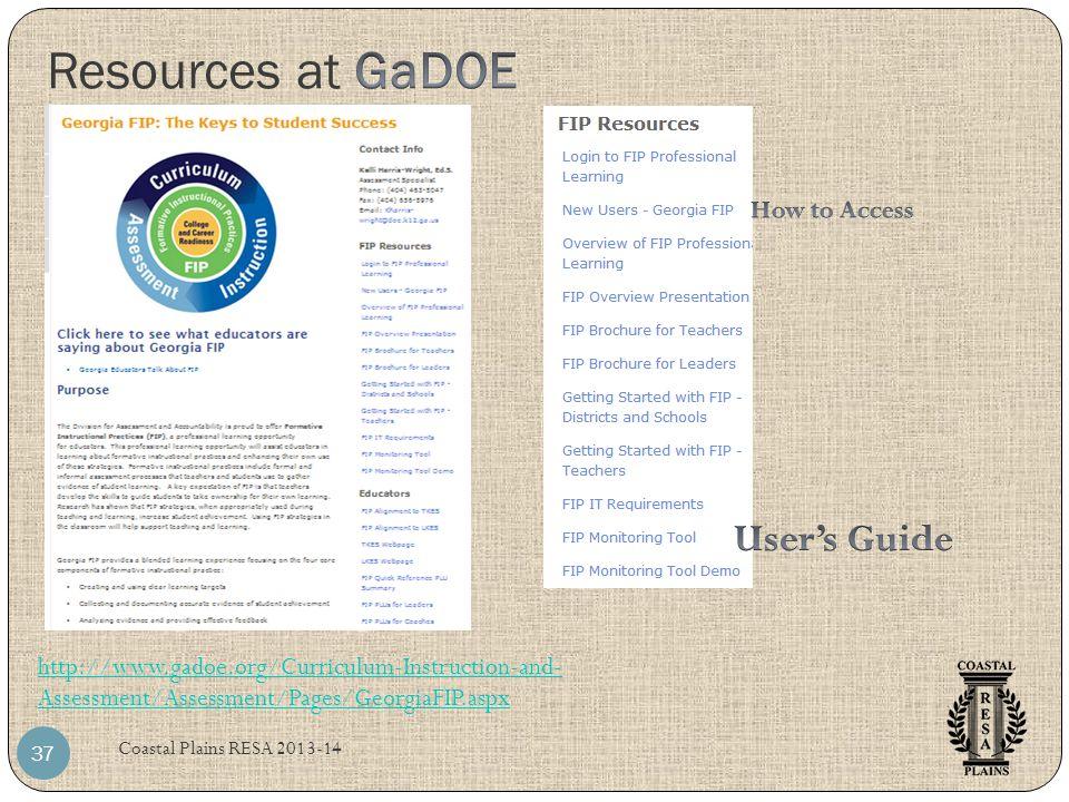 Coastal Plains RESA 2013-14 37 http://www.gadoe.org/Curriculum-Instruction-and- Assessment/Assessment/Pages/GeorgiaFIP.aspx