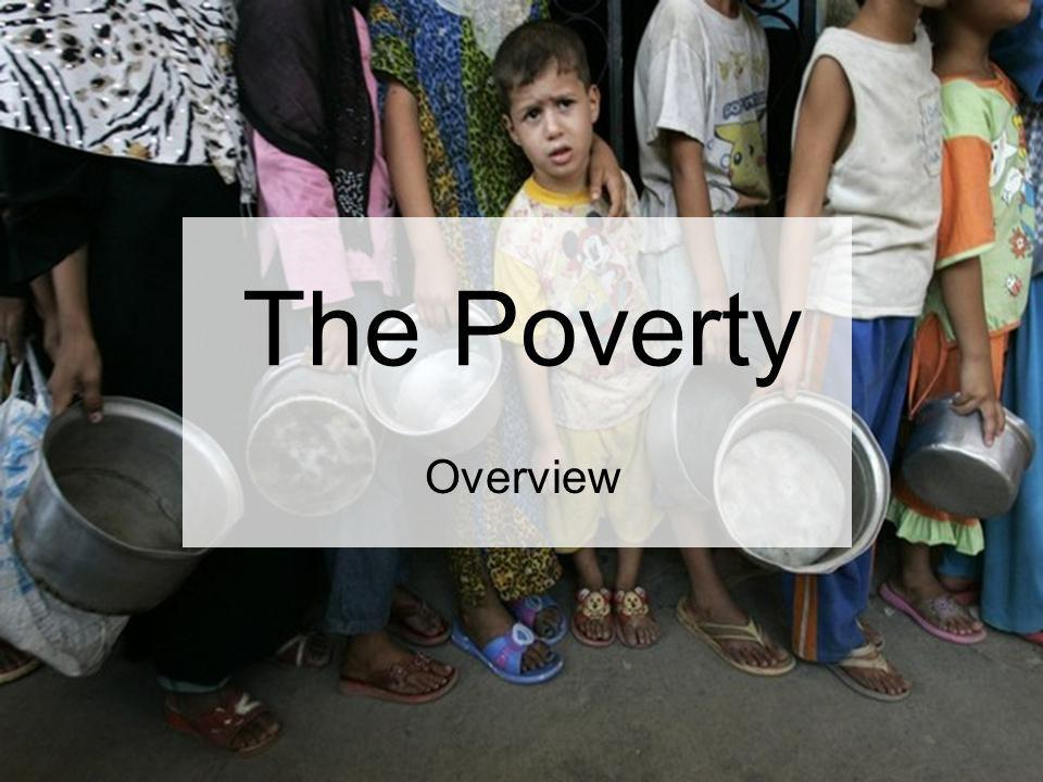 The Poverty Overview