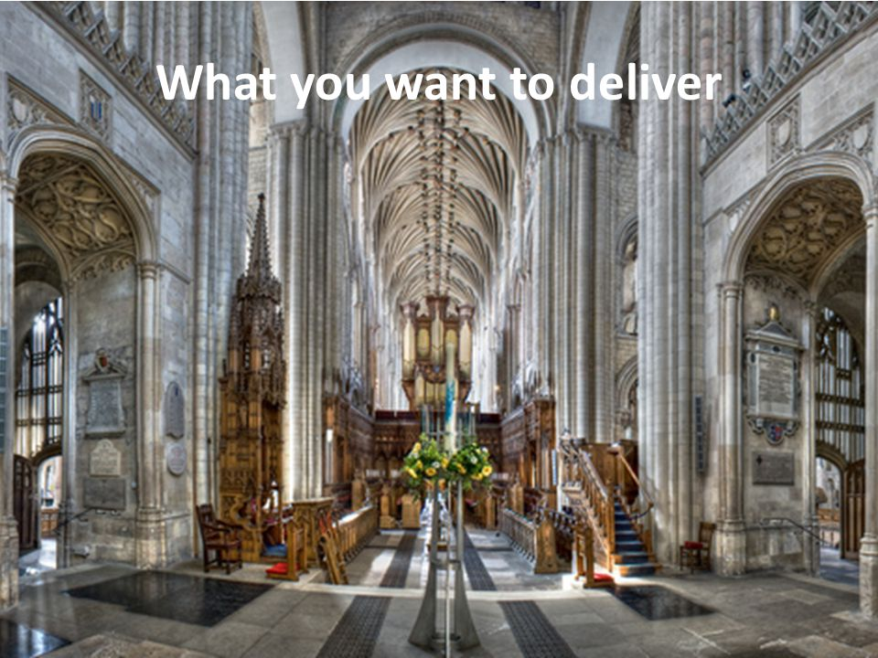 What you want to deliver