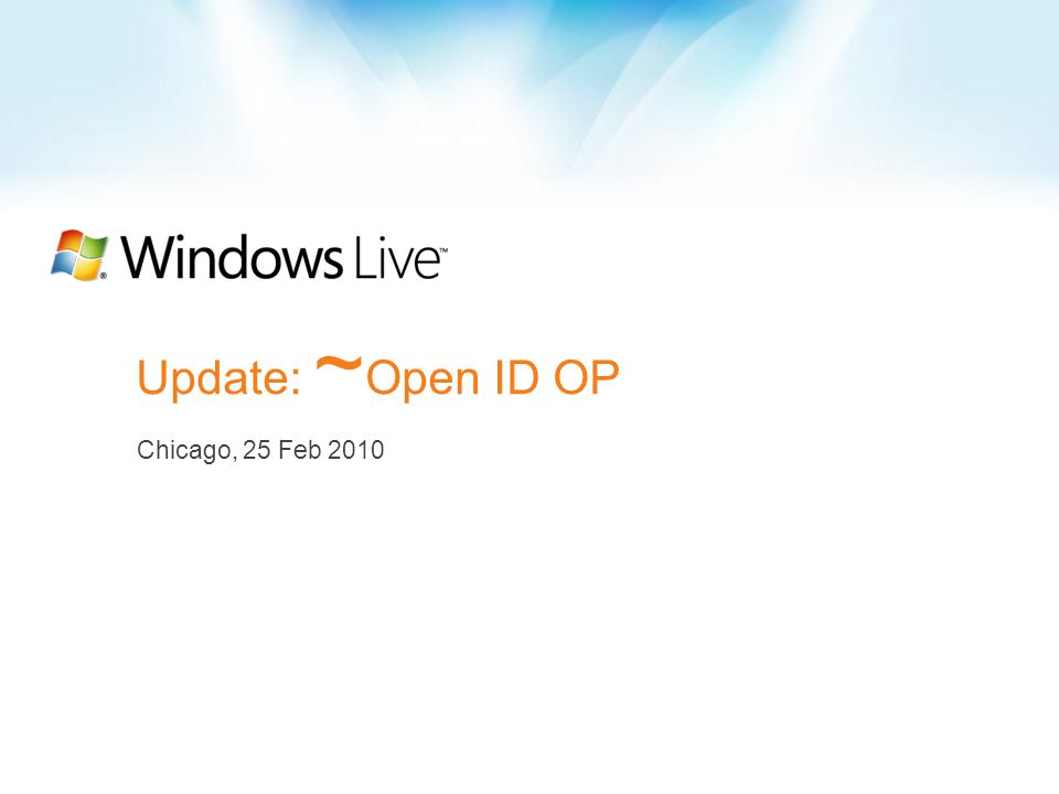 Update: ~ Open ID OP Chicago, 25 Feb 2010